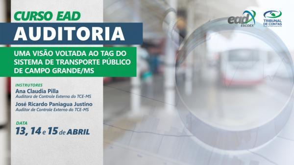 Auditoria - Uma Visão Geral ao TAG do Transporte Público de CG é tema de EAD